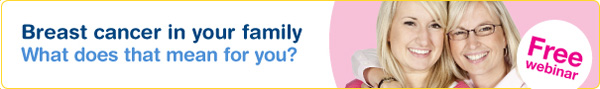 Breast cancer in your family: What does that mean for you? Free webinar