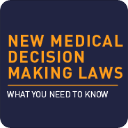 New Medical Decision Making Laws