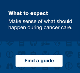 What to Expect - a guide to your cancer care