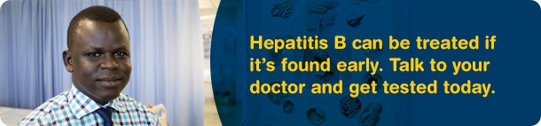 Hepatitis B can be treated if it's found early. Talk to your doctor and get tested today.